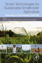 Smart Technologies for Sustainable Smallholder Agriculture: Upscaling in Developing Countries by David Chikoye