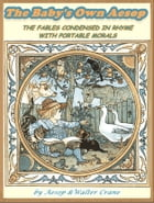 The Babys Own Aesop: 56 Aesop fables for kids by Walter Crane