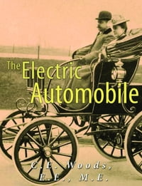 The Electric Automobile (Illustrated): Its Construction, Care, and Operation