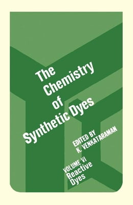 Book The Chemistry Of Synthetic Dyes V6: Reactive Dyes by Venkataraman, K
