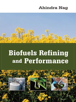 Book Biofuels Refining and Performance by Nag, Ahindra