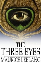 The Three Eyes by Maurice Leblanc