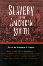Slavery and the American South by Winthrop D. Jordan