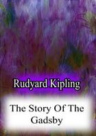 THE STORY OF THE GADSBY by Rudyard Kipling