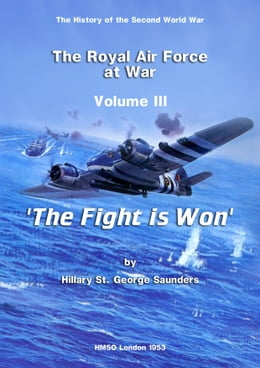 Book The Royal Air Force at War 1939 - 1945: The Fight is Won by Dennis Richards