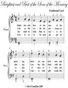 Brightest and Best of the Sons of the Morning Easiest Piano Sheet Music by Traditional Carol