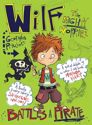 Wilf the Mighty Worrier Battles a Pirate Book 2