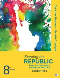 Keeping the Republic: Power and Citizenship in American Politics, THE ESSENTIALS