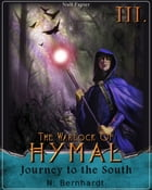 The Warlock of Hymal - Book III: Journey to the South by N. Bernhardt
