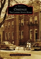 Oakdale: The Lapeer State Home by Laura Fromwiller