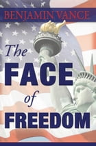 The Face of Freedom by Benjamin Vance