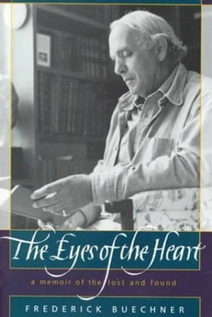 The Eyes of the Heart A Memoir of the Lost and Found