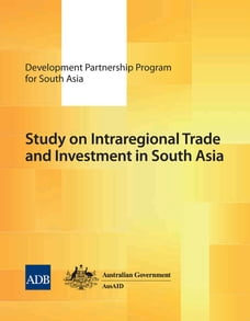 Study on Intraregional Trade and Investment in South Asia