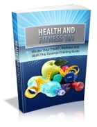 Health And Fitness 101 by Anonymous
