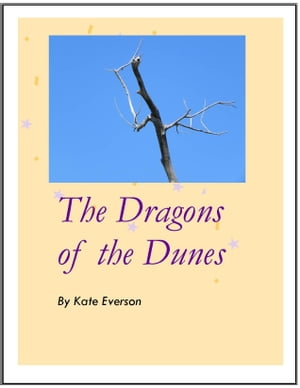 The Dragons of the Dunes by Kate Everson