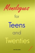 Monologues for Teens and Twenties: Second Edition by Jim Chevallier