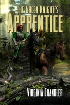 The Green Knight's Apprentice by Virginia Chandler
