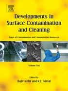 Developments in Surface Contamination and Cleaning: Types of Contamination and Contamination…