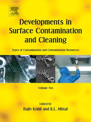 Developments in Surface Contamination and Cleaning: Types of Contamination and Contamination Resources Volume 10