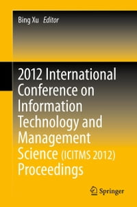 2012 International Conference on Information Technology and Management Science(ICITMS 2012…