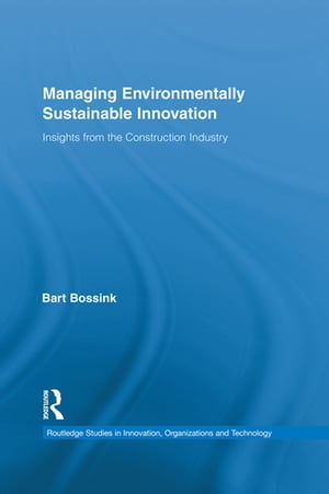 Managing Environmentally Sustainable Innovation Insights from the Construction Industry