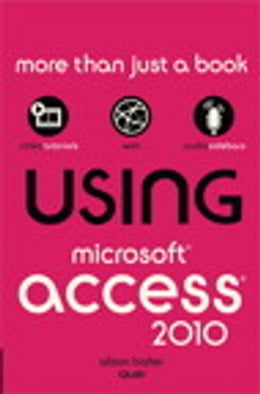 Book Using Microsoft Access 2010 by Alison Balter
