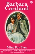 52. Mine For Ever by Barbara Cartland
