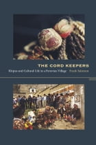 The Cord Keepers: Khipus and Cultural Life in a Peruvian Village by Walter D. Mignolo