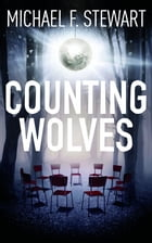 Counting Wolves by Michael F. Stewart