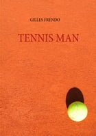 TENNIS MAN by Gilles Frendo