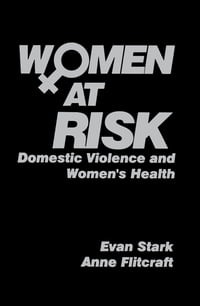 Women at Risk: Domestic Violence and Women's Health