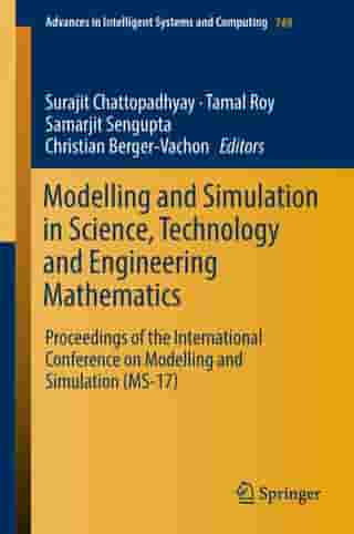 Modelling and Simulation in Science, Technology and Engineering Mathematics: Proceedings of the International Conference on Modelling and Simulation (MS-17)