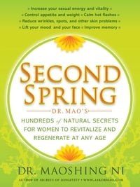 Second Spring: Dr. Mao's Hundreds of Natural Secrets for Women to Revitalize and Regenerate at Any…