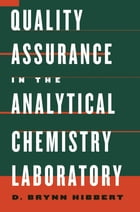 Quality Assurance in the Analytical Chemistry Laboratory