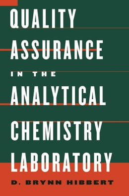 Book Quality Assurance in the Analytical Chemistry Laboratory by D. Brynn Hibbert