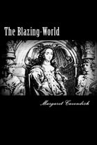 The Blazing-World by Margaret Cavendish