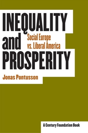 Inequality and Prosperity Social Europe vs Liberal America