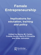 Female Entrepreneurship: Implications for Education, Training and Policy