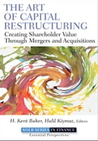 The Art of Capital Restructuring: Creating Shareholder Value through Mergers and Acquisitions