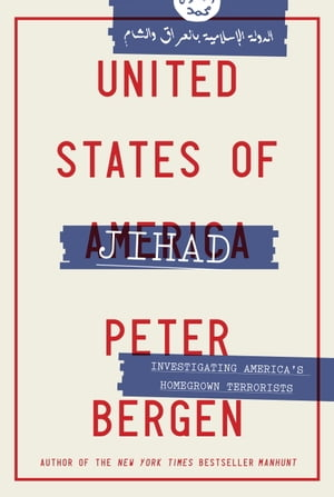 United States of Jihad Who Are America's Homegrown Terrorists,  and How Do We Stop Them?