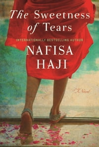 The Sweetness of Tears: A Novel