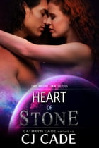 Heart of Stone by CJ Cade