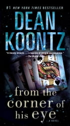 From the Corner of His Eye: A Novel by Dean Koontz