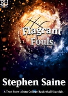 Flagrant Fouls by Stephen Saine
