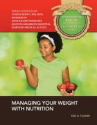 Managing Your Weight with Nutrition by Kyle A. Crockett