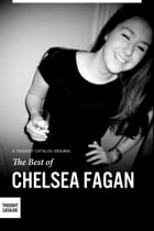The Best of Chelsea Fagan by Chelsea Fagan
