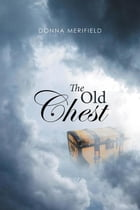 The Old Chest by Donna Merifield