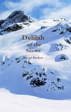 Delilah of the Snows by Harold Bindloss