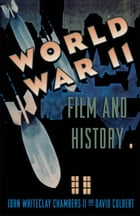 World War II Film and History by John Whiteclay Chambers;David Culbert