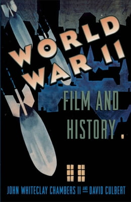 Book World War II Film and History by John Whiteclay Chambers;David Culbert